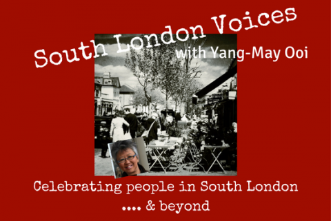 South London Voices, the podcast celebrating people in South London and beyond, hosted by Yang-May Ooi